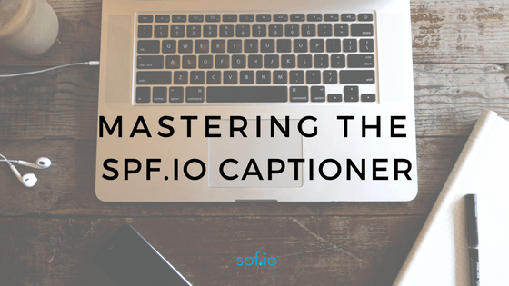 Remote Operator Training – Mastering the spf.io captioner