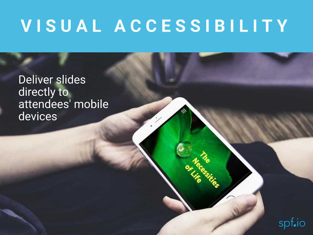 Visual Accessibility - Deliver slides directly to attendees' mobile devices. Image of woman holding phone in landscape mode with slides displayed in audience view